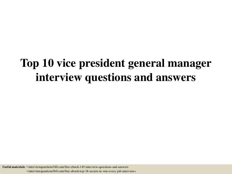 top10vicepresidentgeneralmanagerinterviewquestionsandanswers 150612040159 lva1 app6892 thumbnail 4jpgcb1434081769 - Vice President Of Manufacturing Job Description