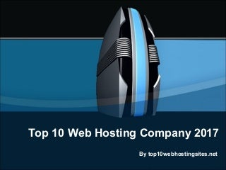 Top 10 web hosting company 2017