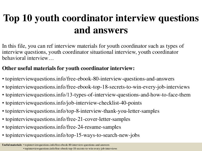 Top10youthcoordinatorinterviewquestionsandanswers 150324074131 conversion gate01 thumbnail 4gcb1427200937 fandeluxe Image collections