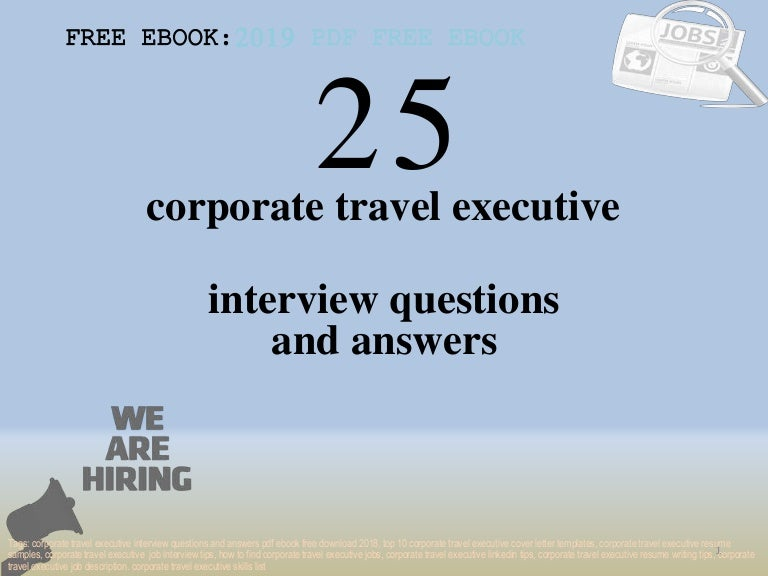 Top 25 corporate travel executive interview questions and ...