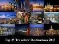 Top 25 Travelers' Destinations 2013