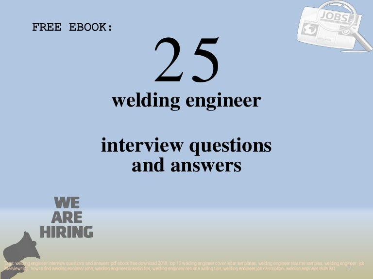Top 25 welding engineer interview questions and answers pdf ...