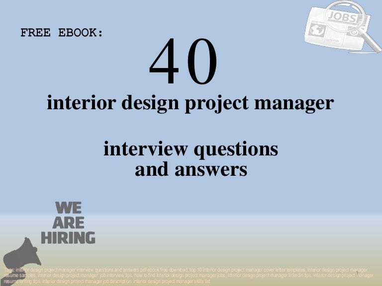 Top 40 Interior Design Project Manager Interview Questions And Answer