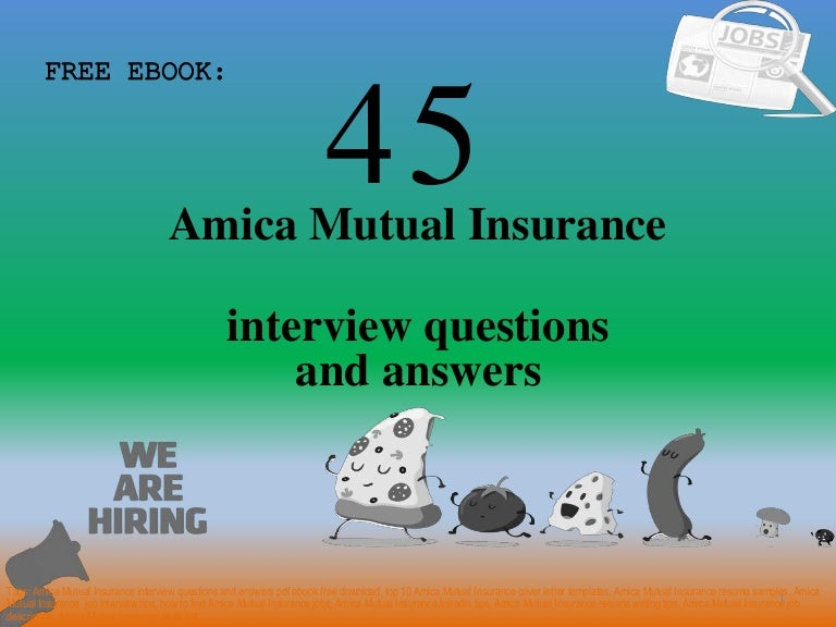 Top 45 amica mutual insurance interview questions and answers pdf