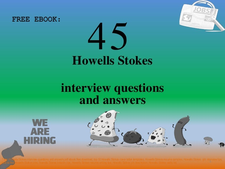 Top 45 howells stokes interview questions and answers pdf