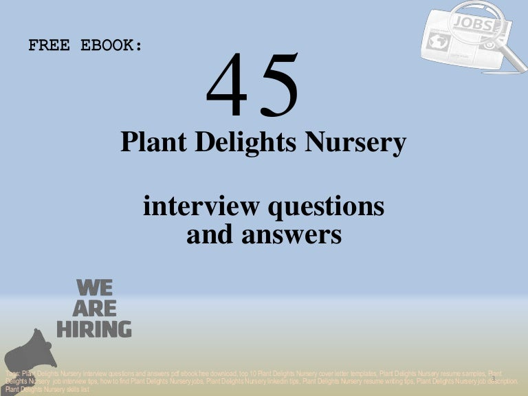 Top 45 plant delights nursery interview questions and ...