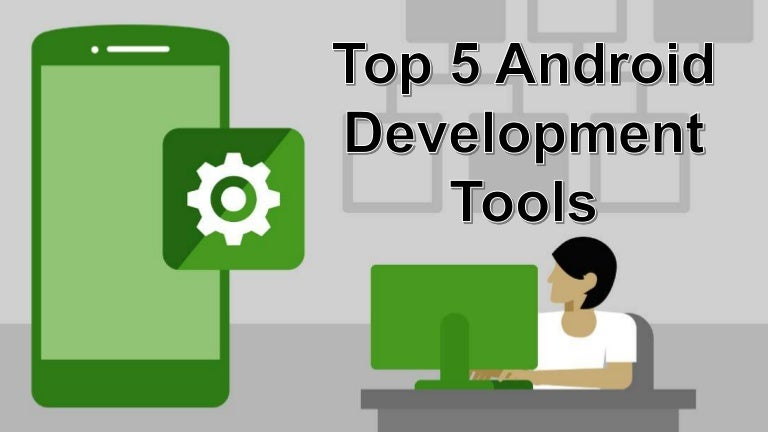 Top 5 Android Development Tools