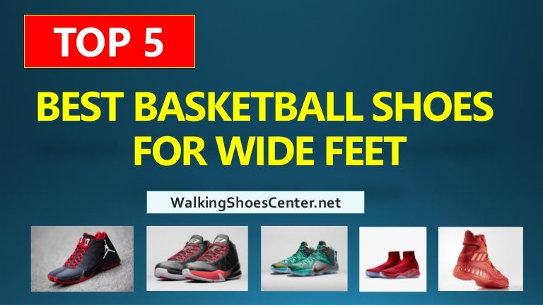 52c6dac4003 Best Basketball Shoes For Wide Feet