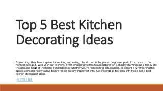 Top 5 Best Kitchen Decorating Ideas