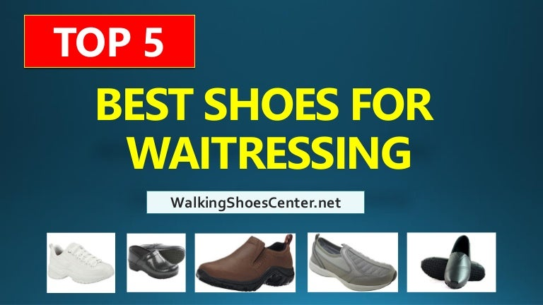 Best Shoes For Waitressing | Best