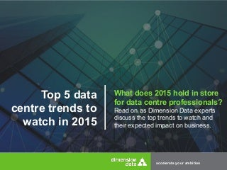 Top 5 data centre trends to watch in 2015