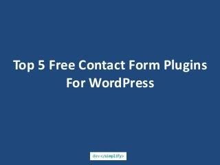 Top 5 Free Contact Form Plugins in WordPress