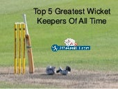 Top 5 greatest wicket keepers of all time