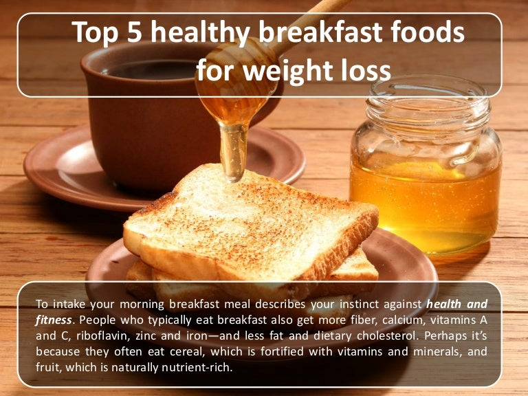 Top 5 Healthy Breakfast Foods For Weight Loss