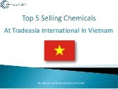 Top 5 Selling Chemicals At Tradeasia International In Vietnam