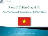 5 Hoá Chất Bán Chạy Nhất Của Tradeasia International Tại Việt Nam