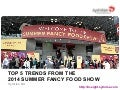 Top 5 Trends from 2014 Summer Fancy Food Show