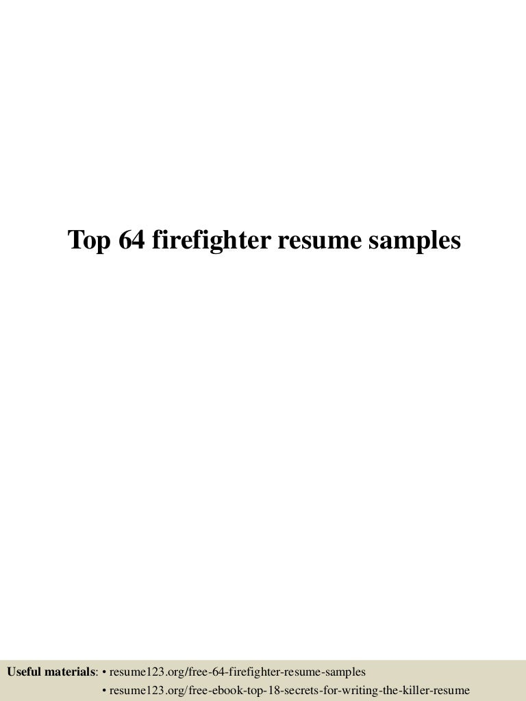 top64firefighterresumesamples 150402040956 conversion gate01 thumbnail 4 jpg cb 1427965863