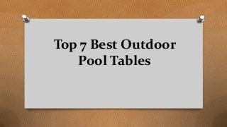 Top 7 best outdoor pool tables