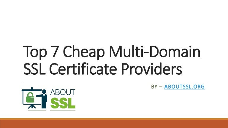 Top 7 Cheap Multi Domain Ssl Certificate Providers