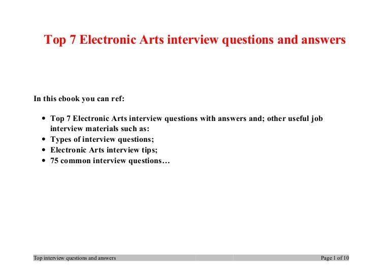Top 7 Electronic Arts interview questions and answers In this ebook you can ref: • Top 7 Electronic Arts interview questions with answers and; other useful job…