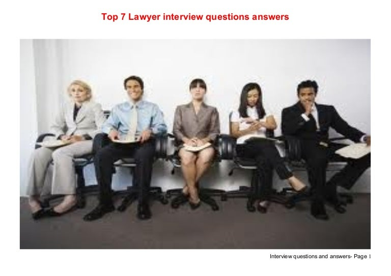 top 7 lawyer interview questions answers - Lawyer Interview Questions And Answers