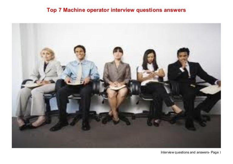 top 7 machine operator interview questions answers - Marketing Coordinator Interview Questions And Answers