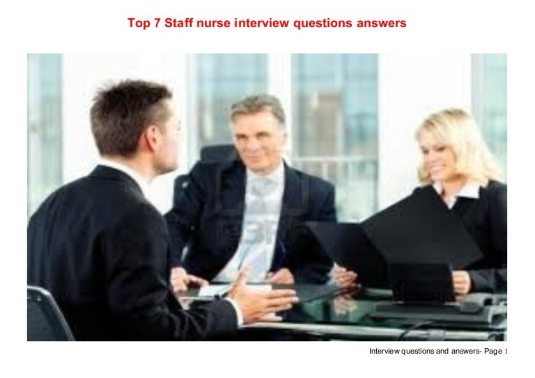 top 7 staff nurse interview questions answers - Staff Nurse Interview Questions And Answers