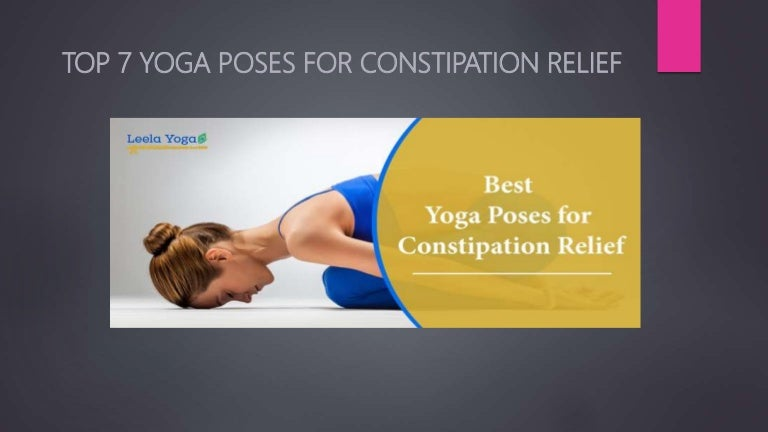 Top 7 Yoga Poses For Constipation Relief