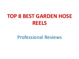 Top 8 best garden hose reels reviews.