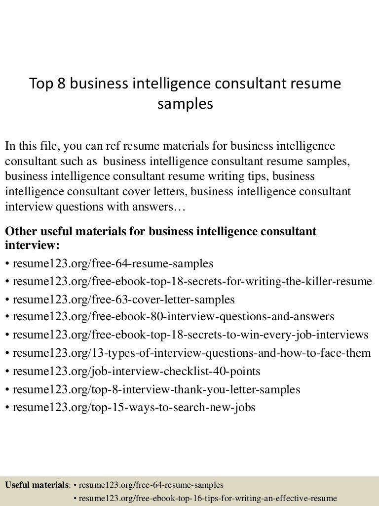 top8businessintelligenceconsultantresumesamples 150508093422 lva1 app6891 thumbnail 4jpgcb1431077709 - Sample Consultant Resumes 10 Top Consultant Resume Examples