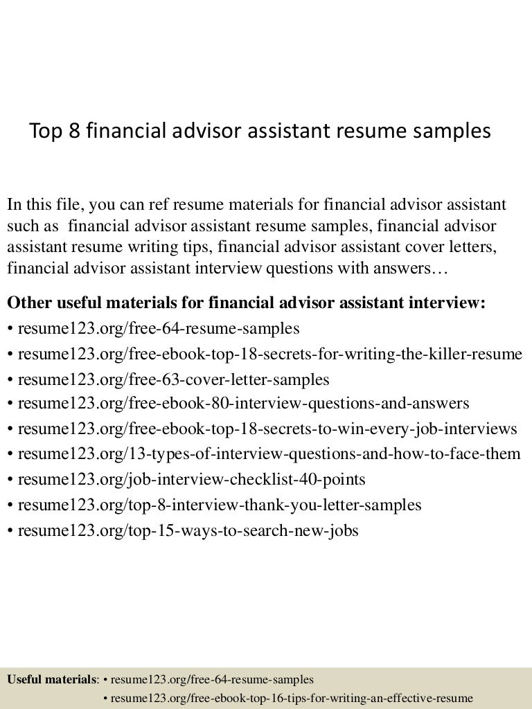top8financialadvisorassistantresumesamples 150507164138 lva1 app6891 thumbnail 4 jpg cb 1431016949