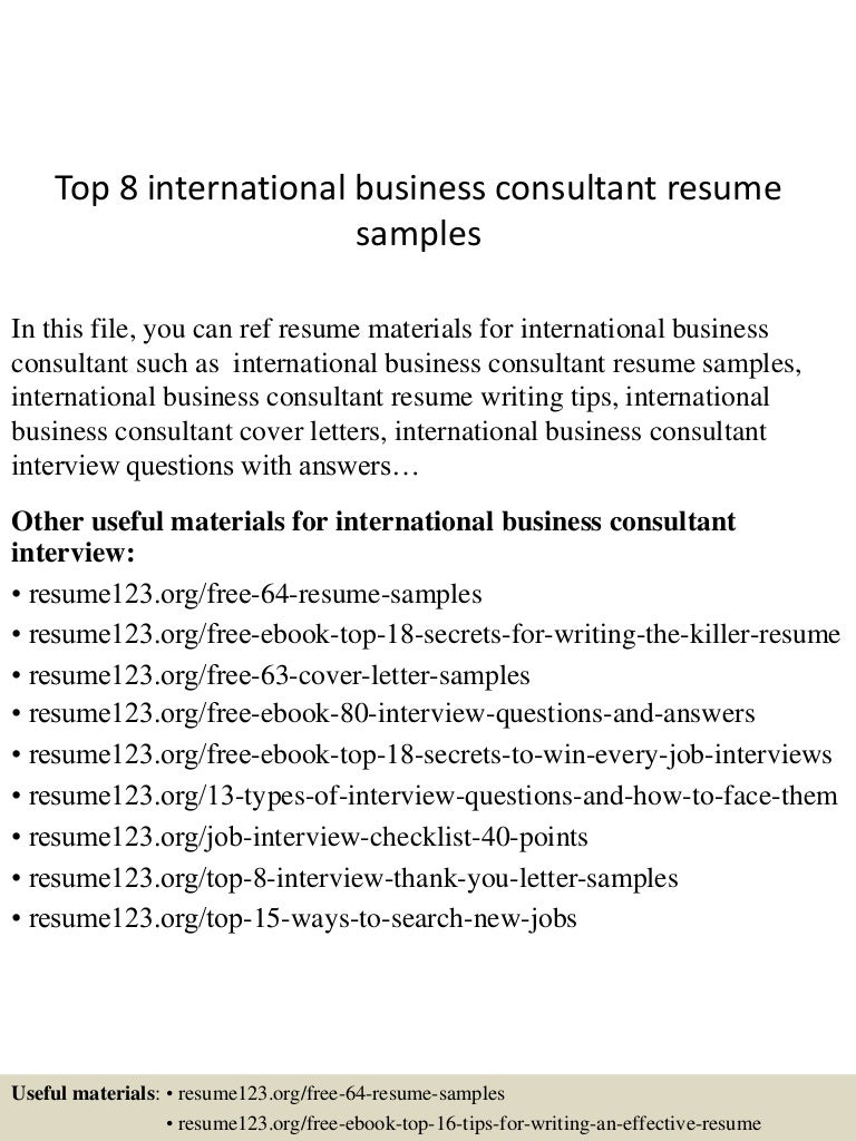 business resume samples top8internationalbusinessconsultantresumesamples 150517013924 lva1 app6891 thumbnail 4 jpg cb 1431826816 - Business Consultant Resume Sample