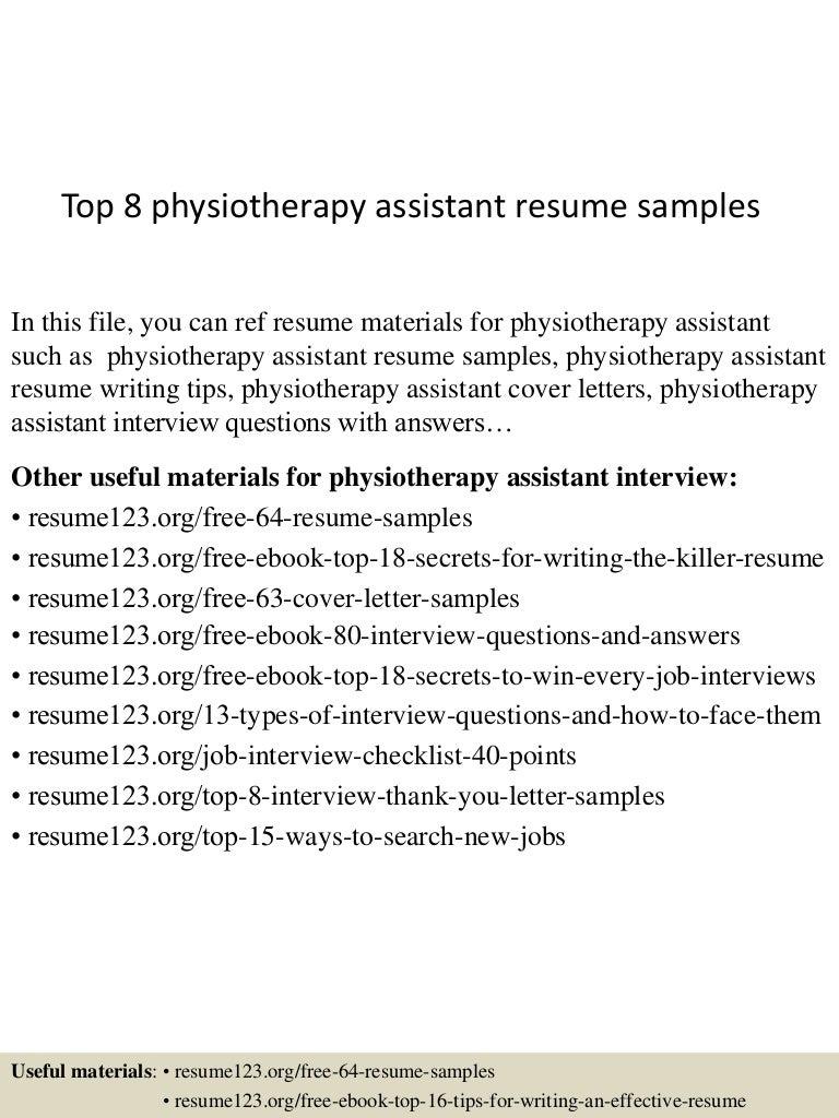 top8physiotherapyassistantresumesamples 150516014945 lva1 app6891 thumbnail 4 jpg cb 1431741028
