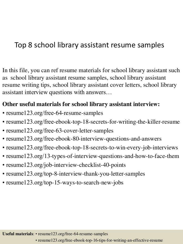 top8schoollibraryassistantresumesamples 150517002545 lva1 app6892 thumbnail 4jpgcb1431822387 - Library Assistant Interview Questions And Answers