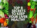 Top 8 secrets to keep your liver healthy