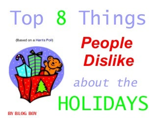 Top 8 Things People Dislike About the Holidays Poll