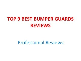 Top 9 best bumper guards reviews