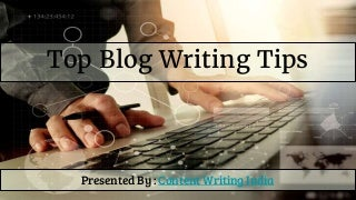 Top blog writing tips