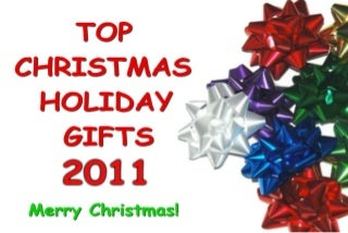 Top Christmas Holiday Gifts 2011