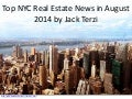 Top NYC Real Estate News in August 2014 by Jack Terzi