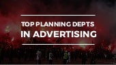 Top 10 Planning Departments in Advertising Shortlist