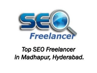 Top seo freelancer in madhapur, hyderabad