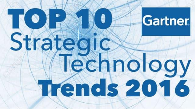 Gartner: Top 10 Strategic Technology Trends 2016