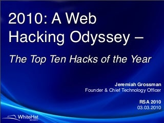 2010: A Web Hacking Odyssey - Top Ten Hacks of the Year