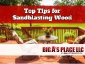 Top tips for sandblasting wood