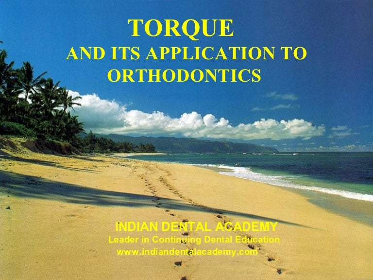 Torquing in orthodontics /certified fixed orthodontic courses by Ind…
