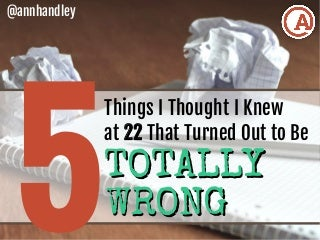 5 Things I Thought I Knew at 22 That Turned Out to Be Totally Wrong