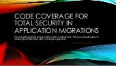 Code Coverage for Total Security in Application Migrations