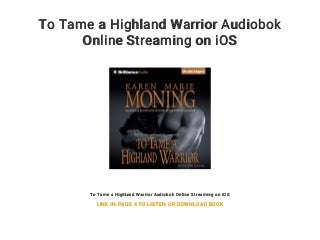 To Tame a Highland Warrior Audiobok Online Streaming on iOS